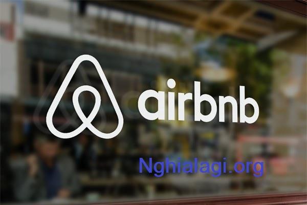 Airbnb là gì? Tìm hiểu về loại hình lưu trú hot nhất hiện nay
