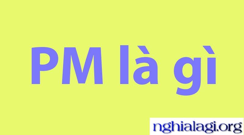 Pm là gì? ý nghĩa pm trong facebook cùng tìm hiểu nhé