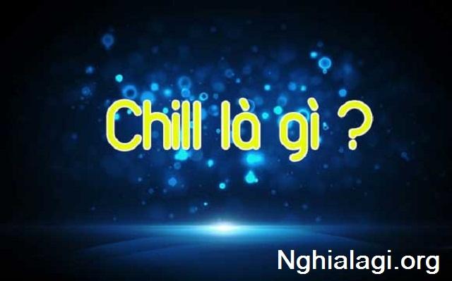 Chill là gì? Chill phết là gì trên Facebook và trong bài hát của Đen Vâu