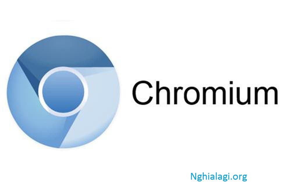 Chromium là gì ? Chromium khác với Chrome những gì ? - Nghialagi.org