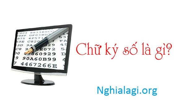 Chữ ký số là gì? Hỏi đáp AZ về chữ ký số - Nghialagi.org