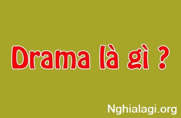 Drama là gì? Tổng hợp các thể loại drama trên thế giới