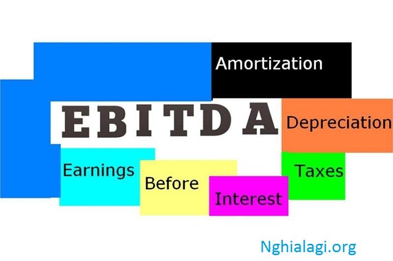 Thu nhập trước lãi vay, thuế, khấu hao (EBITDA) là gì? - Nghialagi.org