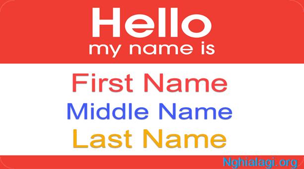 First name là gì? Cách điền first name vào thông tin cá nhân