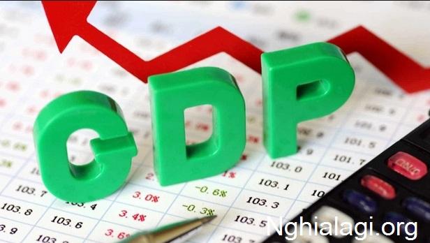 GDP là gì? Cách tính, ý nghĩa của GDP ở Việt Nam - Nghialagi.org