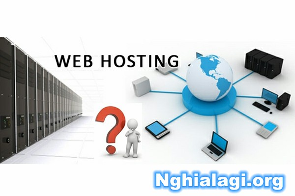 Hosting là gì, khái niệm shared hosting là gì - Nghialagi.org