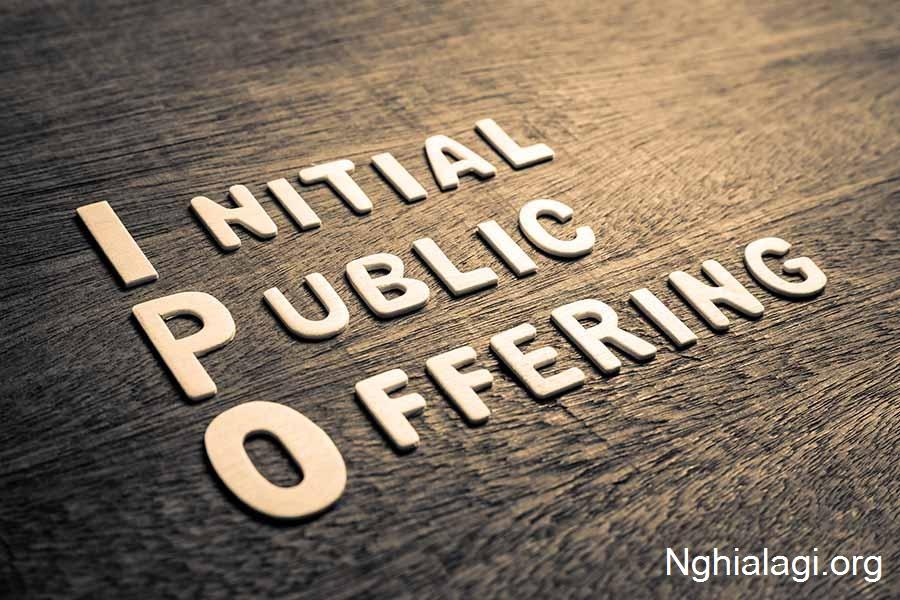 IPO là gì? Những điều bạn nên biết về IPO - Nghialagi.org