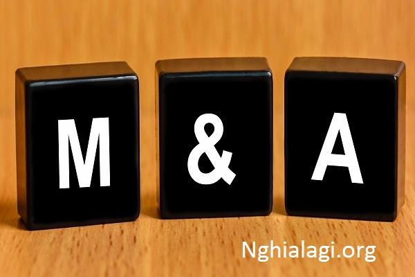 M&A là gì? Khám phá M&A từ những điều cơ bản để thành công - Nghialagi.org
