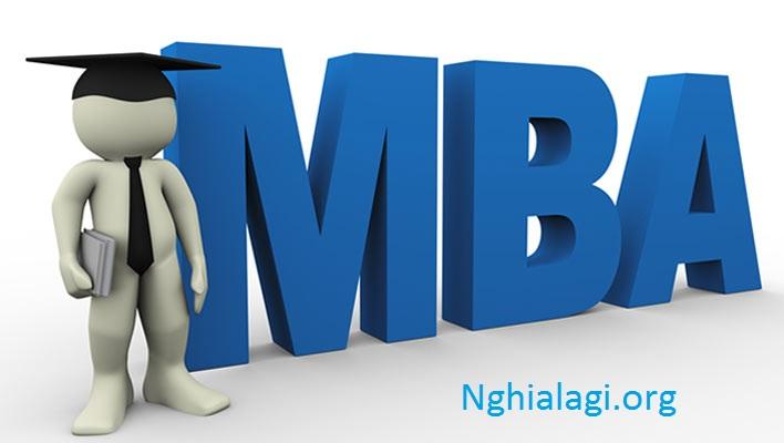 Bằng MBA là gì và ai là người nên học MBA? - Nghialagi.org