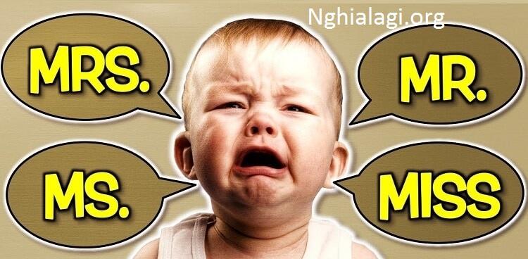 Mrs, Miss, Ms và Madam khác nhau thế nào? - Nghialagi.org