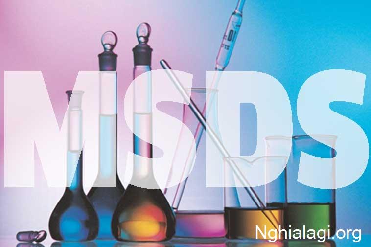 MSDS (Material Safety Data Sheet) Là Gì? - Nghialagi.org