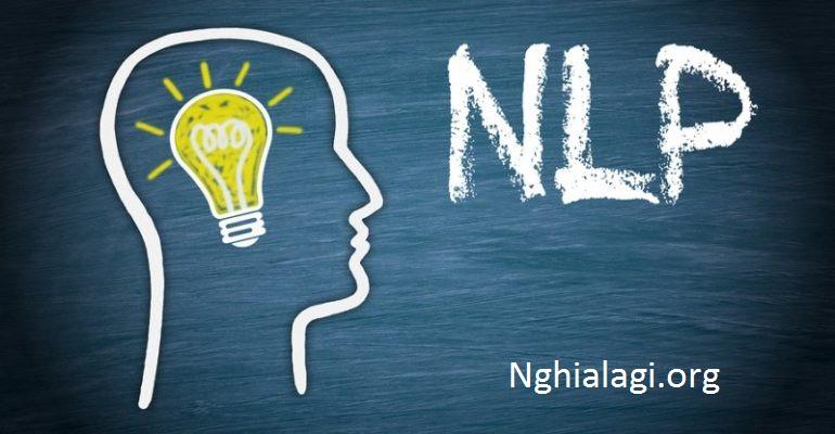 NLP là gì? Sức mạnh của NLP - Nghialagi.org