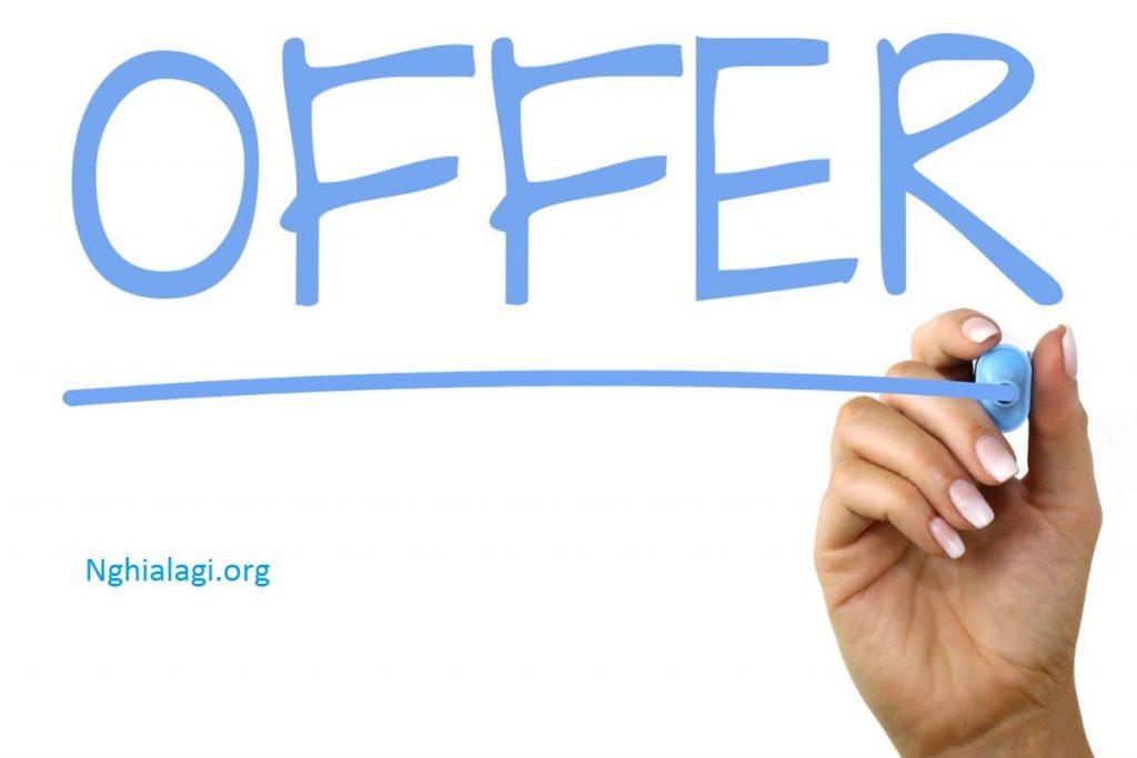 Offer là gì? Ý nghĩa thuật ngữ Offer trong kinh doanh là gì? - Nghialagi.org