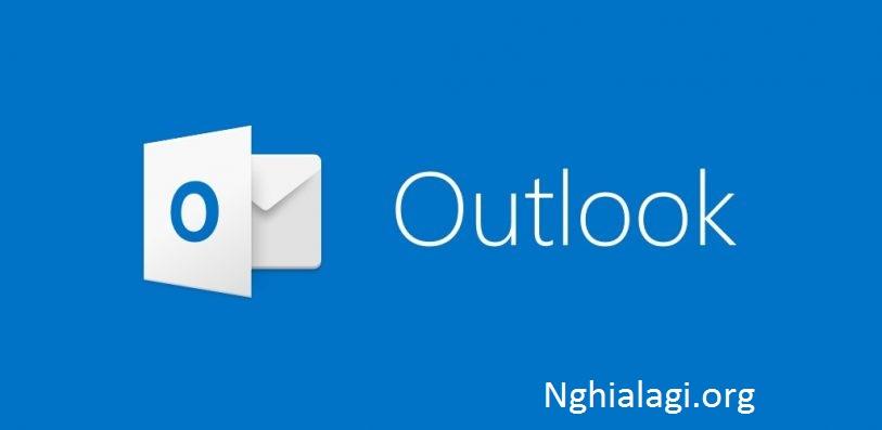 Microsoft outlook là gì? Kiến thức tổng quan và chi tiết - Nghialagi.org