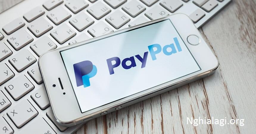 Paypal là gì? Cách tạo tài khoản Paypal Verify không cần thẻ - Nghialagi.org