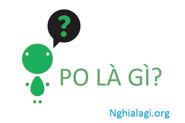 Purchase order hay PO là gì? Hướng dẫn cách quản lý PO hiệu quả - Nghialagi.org