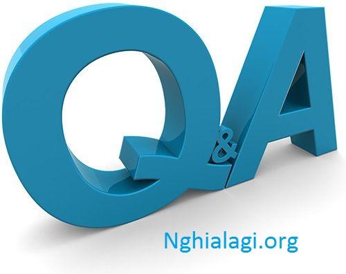 QA là gì? QA và QC có giống nhau không? - Nghialagi.org