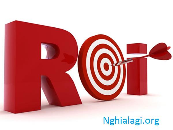 ROI là gì? Cách tăng ROI hiệu quả - Nghialagi.org