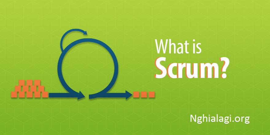 Scrum là gì? Áp dụng Scrum trong phát triển phần mềm - Nghialagi.org