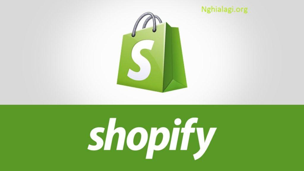 Shopify là gì? Hướng dẫn bán hàng trên Shopify từ A đến Z - Nghialagi.org
