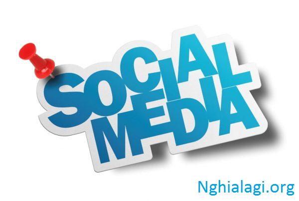 Social Media là gì? Sức mạnh Social Media mang lại - Nghialagi.org