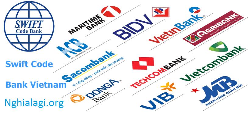 Swift code là gì, Mã swift code của các ngân hàng Việt Nam - Nghialagi.org