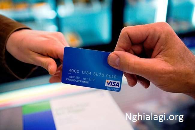 Thẻ visa là gì? Cách dùng thẻ visa như thế nào? - Nghialagi.org