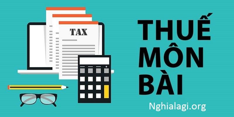 Thuế môn bài (License tax) là gì? - Nghialagi.org