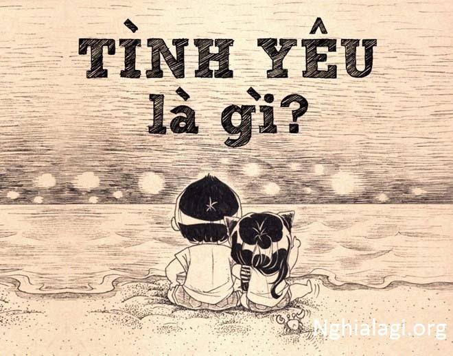 Trước khi yêu một ai đó hãy biết tình yêu là gì! - Nghialagi.org