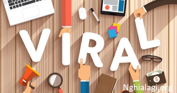 """Viral video là gì ? Lan truyền Video đúng cách """"Triệu View"""" - Nghialagi.org"""