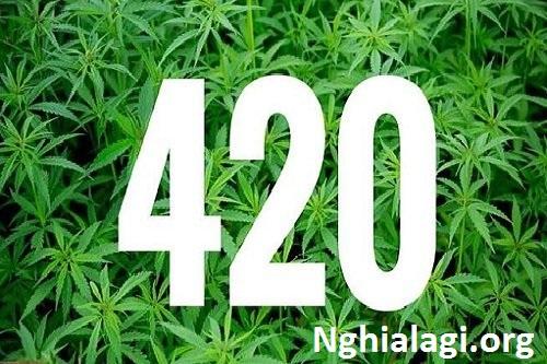420 là gì và có nguồn gốc như thế nào? - Nghialagi.org