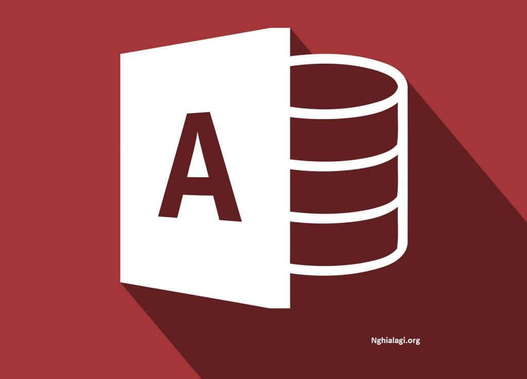 Access là gì? Các chức năng chính và Hướng dẫn sử dụng - Nghialagi.org