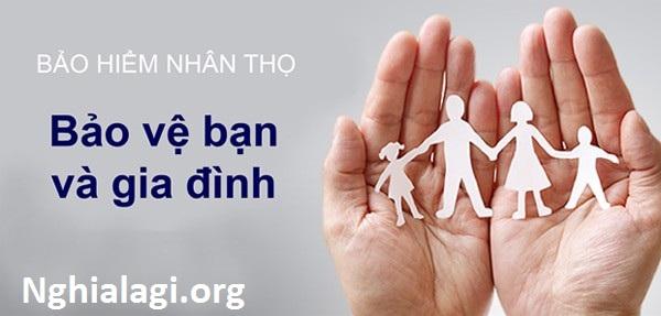 Ý nghĩa của bảo hiểm nhân thọ không phải ai cũng biết - Nghialagi.org
