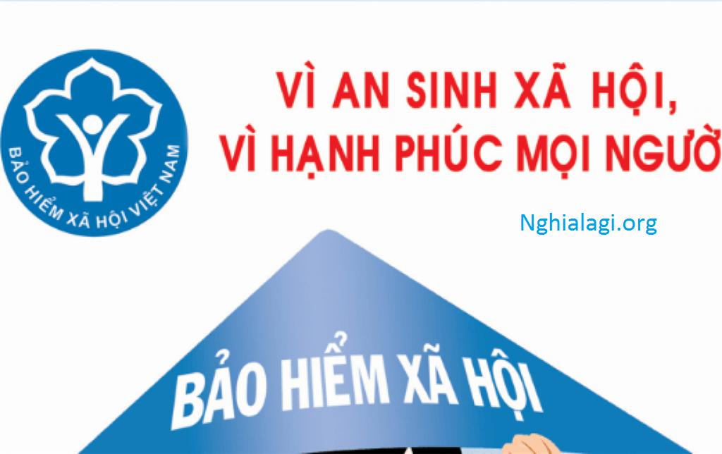 Những điều cần biết về BHXH. Cách tính mức hưởng BHXH ? - Nghialagi.org