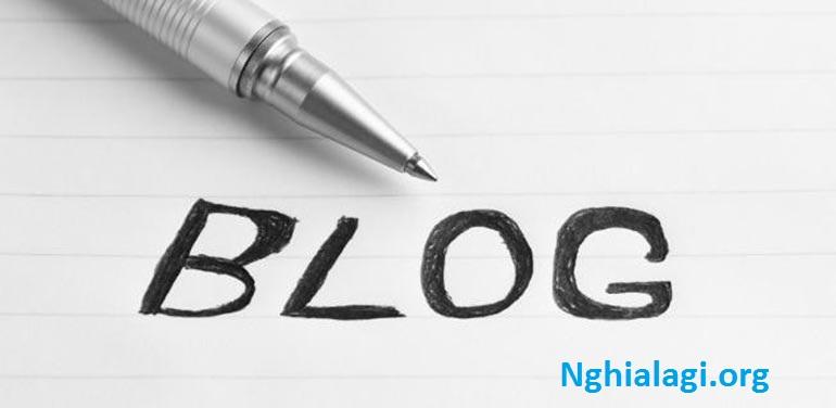 Blog là gì và sự khác biệt chính giữa blog và trang web - Nghialagi.org