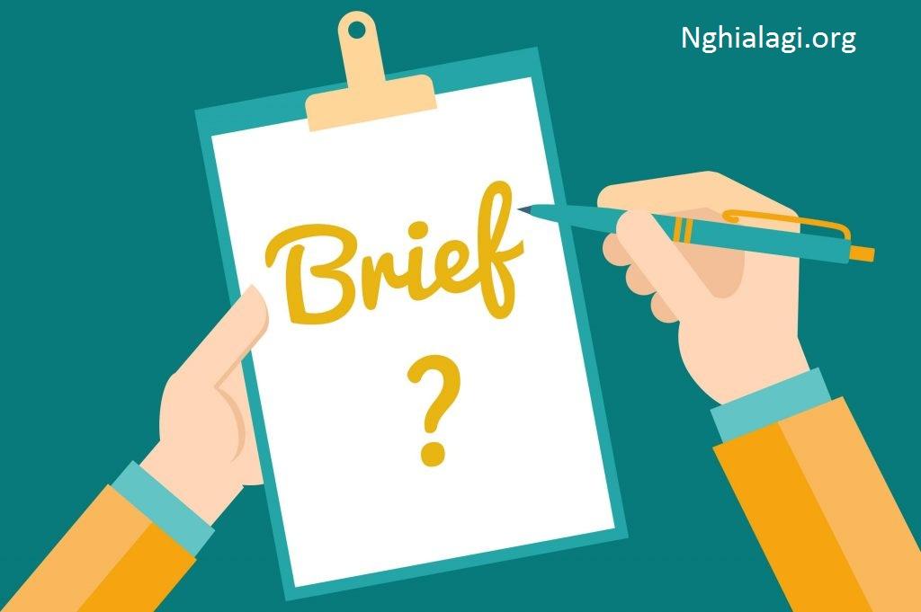"""Brief là gì? Những yếu tố cấu tạo nên một bản Brief """"chuẩn không cần chỉnh"""" Brief là gì? - Nghialagi.org"""