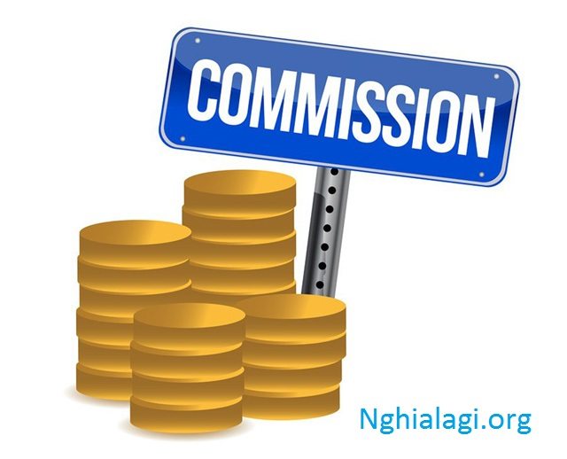 Commission là gì? Định nghĩa thuật ngữ Commission - Nghialagi.org