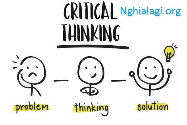 Crical thinking là gì? Những điều cần biết về tư duy phản biện - Nghialagi.org
