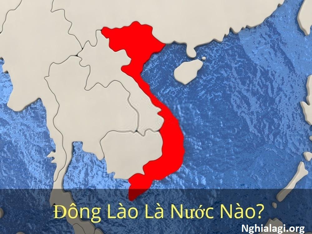 Đông Lào là gì và vì sao từ này lại phổ biến trên mạng xã hội đến thế? - Nghialagi.org