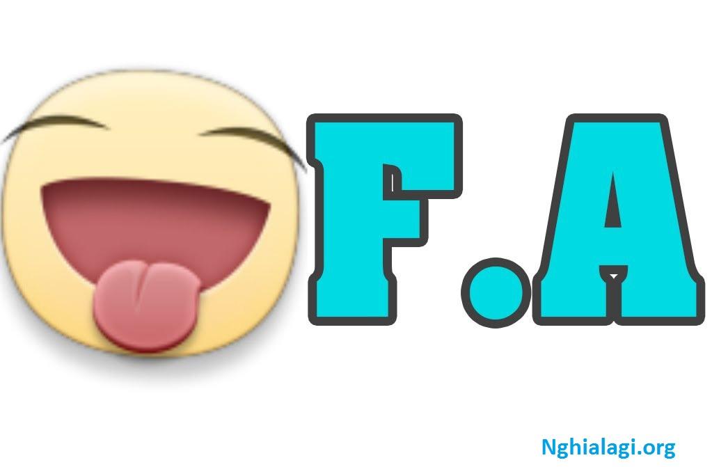 FA là gì? Ý nghĩa và các kiểu FA trên Facebook hay gặp - Nghialagi.org