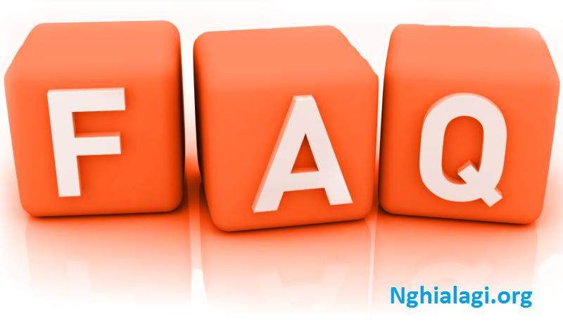 FAQ là gì? Tất tần tật các khái niệm về FAQ bạn nên biết - Nghialagi.org