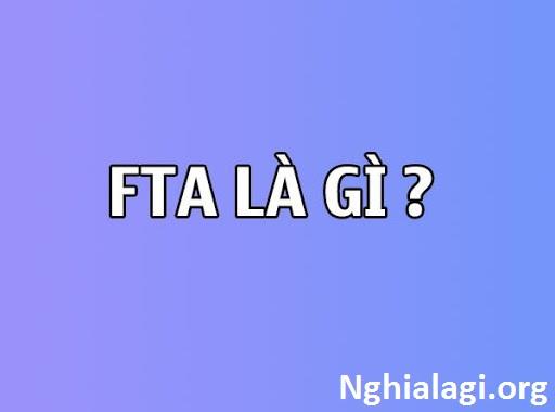 FTA là gì? Ý nghĩa của khu vực mậu dịch tự do đối với kinh doanh - Nghialagi.org