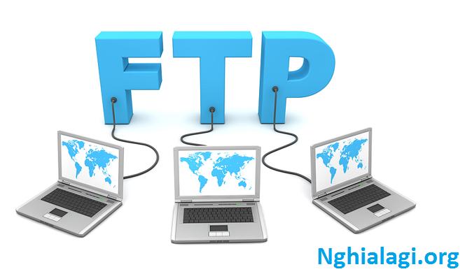FTP là gì? Các phương thức truyền dữ liệu trong giao thức FTP - Nghialagi.org