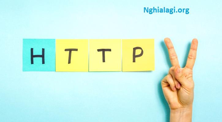 Giao thức HTTP và HTTPS là gì? Tại sao nên sử dụng HTTPS? - Nghialagi.org