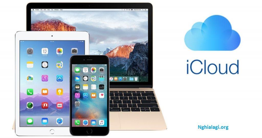 Tất tần tật về iCloud là gì và những điều nhất định phải biết - Nghialagi.org