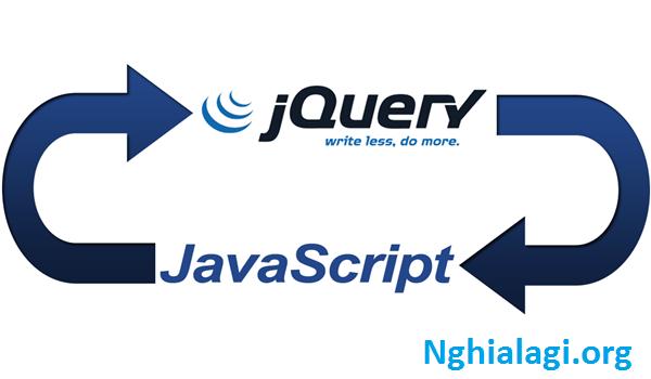 jQuery là gì? Tổng quan và hướng dẫn sử dụng jQuery - Nghialagi.org