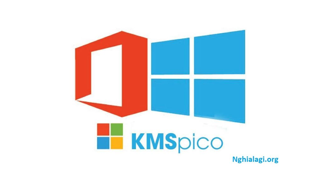 Phần mềm kmspico là gì - Hướng dẫn cài đặt sử dụng - Nghialagi.org