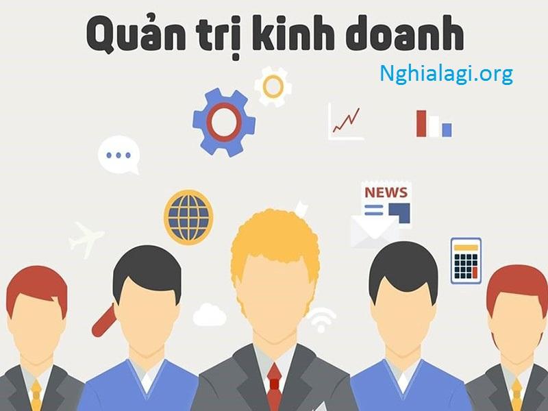 Ngành quản trị kinh doanh là gì, làm gì? - Nghialagi.org