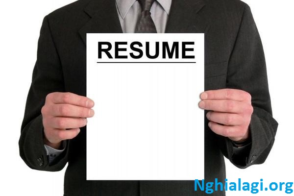 Resume là gì ? Những điều cần biết về Resume khi xin việc làm - Nghialagi.org