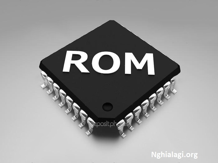 ROM điện thoại là gì? Có tính năng gì nổi bật? - Nghialagi.org